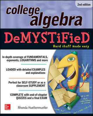 College Algebra Demystified By Huettenmueller, Rhonda